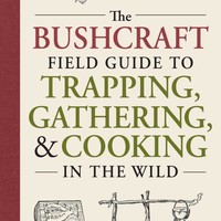 The Bushcraft Field Guide to Trapping, Gathering, and Cooking in the Wild Paperback – October 1, 2016