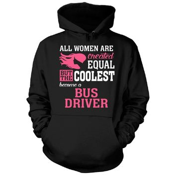 Coolest Women Become A Bus Driver Funny Gift - Hoodie