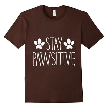 Stay PAWsitive (positive) - Funny Cat Dog T-shirt