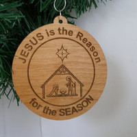 Jesus is the Reason ornament wood engraved with message of your own to be engraved on back Christmas gift