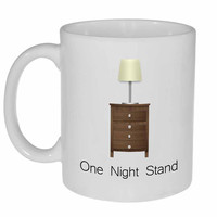 One Night Stand Coffee or Tea Mug