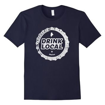 Drink Local Maine Craft Beer Bottle Cap T-Shirt