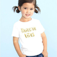 Unicorn vibes quote Children's Toddler Tshirt. Sizes 2T, 3t, 4t, 5/6T funny graphic kids shirt gift, toddler girls, kids girls, kids shirt