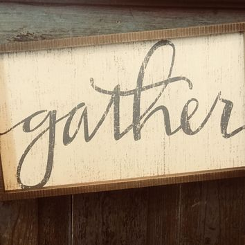 Gather Wood Farm house Sign
