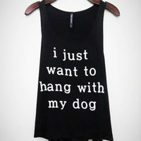 Hang With My Dog Tank Top