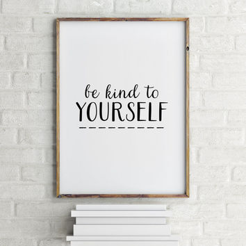 "Gift idea,typography,wall decor,office decor,MOTIVATIONL Print""BE KIND to yourself""instant,black and white,hand lettering,dorm room decor"