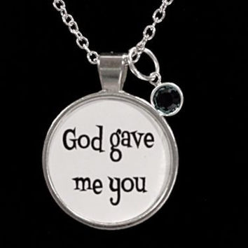 Birthstone God Gave Me You Personalized, Gift Necklace