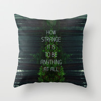 How strange it is Throw Pillow by Good Sense