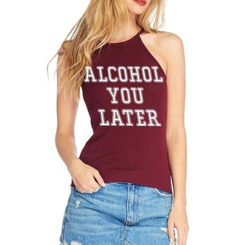 Women's Soft Ribbed Knit Halter Neck Tank Top with Alcohol You Later Print