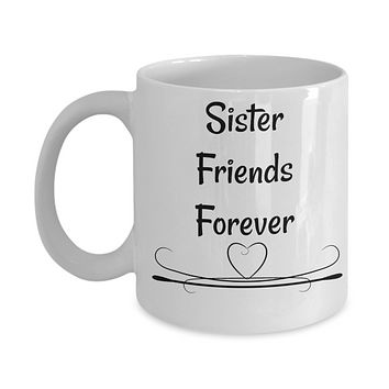 Coffee mug/Sister friends forever/tea cup/gift/novelty/sentiment/girl/best/friends/ceramic