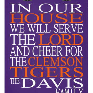 In Our House We Will Serve The Lord And Cheer for The Clemson Tigers personalized print - Christian gift sports art - multiple sizes