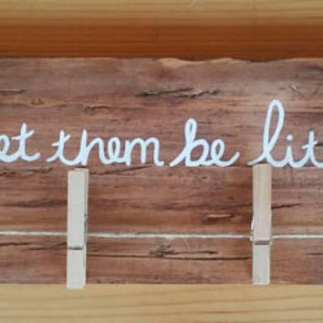 Let them be little picture sign, hanging picture sign, new baby gift, kids portrait hanger, clothes pin sign, wood wall decor, baby shower
