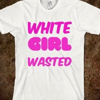 White girl wasted - Righteous