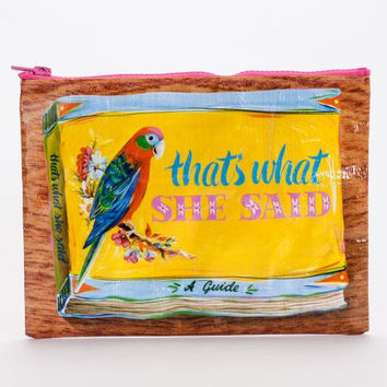 That's What She Said Zipper Pouch in Tropical Bird