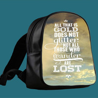 not all those who wander are lost tolkien for Backpack / Custom Bag / School Bag / Children Bag / Custom School Bag *