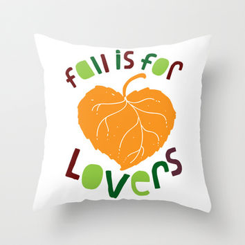 Fall Is For Lovers Throw Pillow by LookHUMAN