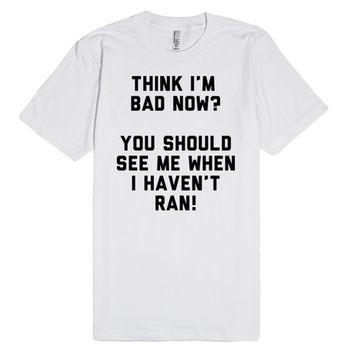 I'm Not Happy When I Haven't Ran
