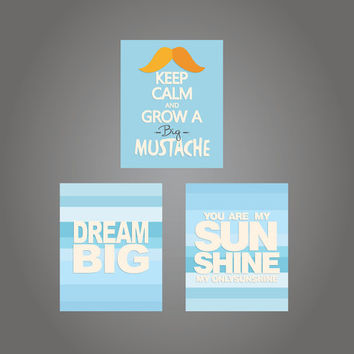You are my sunshine - dream big - keep calm and grow a big mustache nursery wall art set of three prints - printed on premium fine art paper