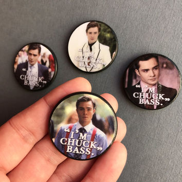 Gossip Girl Chuck Bass Blair Walforf Quotes I'm Chuck Bass NYC Yale Gifts Stuff Ideas Items Magnets Magnet GG Fangirl Ed Westwick Gift Pin