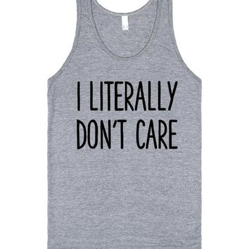 I LITERALLY DON'T CARE | Tank Top | SKREENED