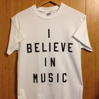 I Believe In Music ( Tee ) | STAY GREAT APPAREL