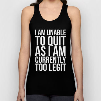 Unable To Quit Too Legit (Black & White) Unisex Tank Top by CreativeAngel