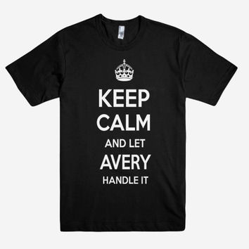 Keep Calm and let AVERY Handle it Personalized Name T-Shirt ln