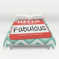 Hello My Name Is.... Fabulous! Duvet Cover by Heather Dutton | Society6