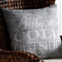 BABY ITS COLD OUTSIDE INDOOR/OUTDOOR PILLOW