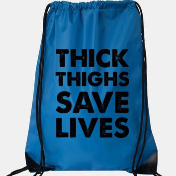 """Drawstring Gym Bag  """"Thick Thighs Save Lives""""  Funny Workout Squatting Gift"""
