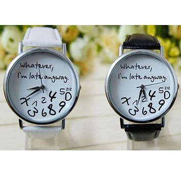 Hot Women hours clock Leather Watch Whatever I am Late Anyway Letter Watches New