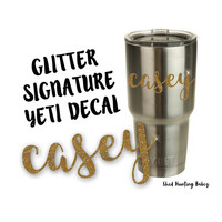 Glitter Signature Personalized Name Decal | Yeti Tumbler Decals | 11 glittery colors!