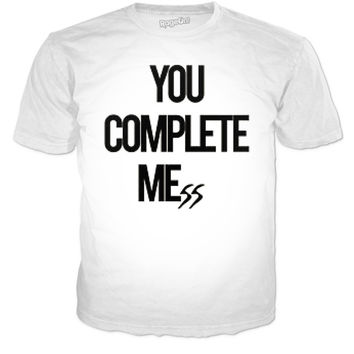 You Complete Mess Shirt