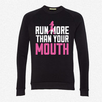 Run More Than Your Mouth 3 fleece crewneck sweatshirt