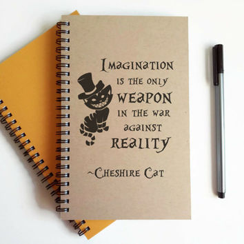 Writing journal spiral notebook cute diary sketchbook - Imagination is the only weapon in the war against reality, Alice in wonderland quote