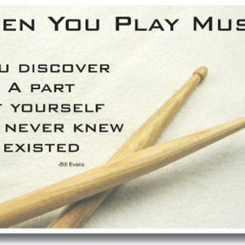 """""""When You Play Music You Discover a Part of Yourself That You Never Knew Existed"""" - Bill Evans - Drum Sticks Motivational Poster"""