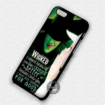 Wicked Musical Quote - iPhone 7 6 5c 5s SE 4 Cases & Covers