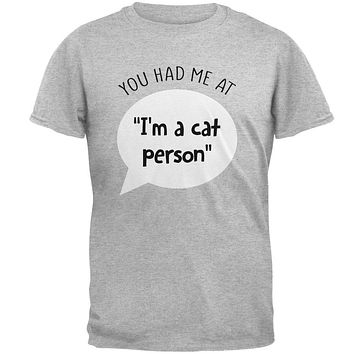 You Had Me at I'm a Cat Person Mens T Shirt