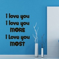 Wall Decor Vinyl Decal Sticker Family Quote I Love You I Love You More I Love You Most Kg538