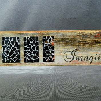 Handpainted, Unique Mirror Mosaic charcoal grout, Reclaimed wood  barn wood Art, word art, Rustic and Shabby Chic