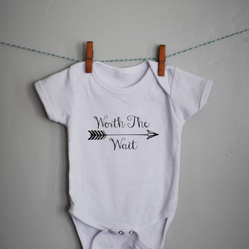 Worth the Wait Onesuit, baby girl Onesuit, baby Onesuit, onsie,  baby shower gift, printed baby Onesuit, printed baby shirt