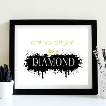 Shine Bright - Rihanna - Song Lyrics Print - Positive Quote Print - Gold Foil Quote - Instant Download - Closet Decor - Teenage Girl