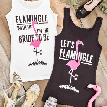 Cute Flamingo Bachelorette Party Shirts - Flamingle with Me I'm the Bride to Be