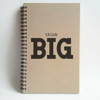 Think Big, 5x8 writing journal, custom spiral notebook, personalized brown kraft, memory book, small sketchbook, motivational
