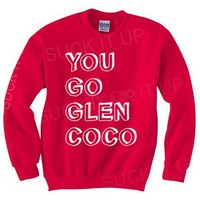 You Go Glen Coco Sweatshirt Crewneck 22.95 from Suck It Up