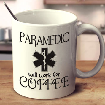 Paramedic Will Work For Coffee