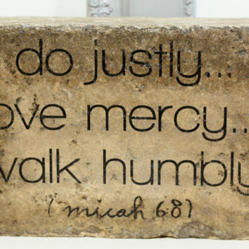 Do justly, love mercy, walk humbly- Micah 6:8. Rustic tumbled (concrete) stone paver. Garden Decor/ Home Decor/ Bookend