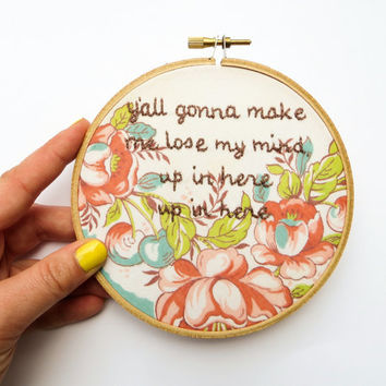 DMX Hand Embroidery Hoop Art / Y'all Gonna Make Me Lose My Mind - Vintage Flower Handkerchief 5 inch Hoop Home Decor