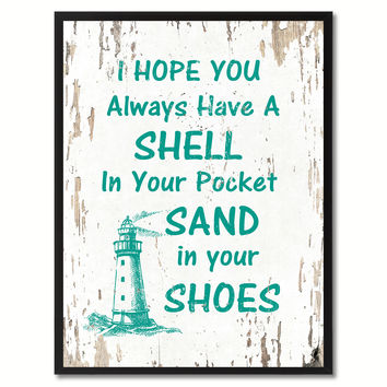 I Hope You Always Have A Shell In Your Pocket Saying Canvas Print, Black Picture Frame Home Decor Wall Art Gifts