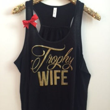 Trophy Wife - Ruffles with Love - Racerback Tank - Graphic Tank
